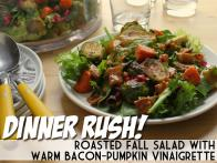 Dinner Rush! Roasted Fall Salad with Warm Bacon-Pumpkin Vinaigrette