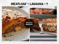Comfort Food Mash-Ups, Remixed: Meatloaf + Lasagna