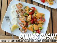 Dinner Rush! Tomato-Cantaloupe Salad w/ Lemon Grilled Shrimp