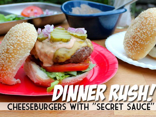 "Dinner Rush! Cheeseburgers with ""Secret Sauce"""